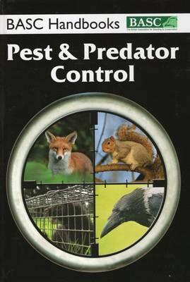 BASC Handbook: Pest and Predator Control by BASC