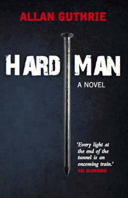 Hard Man by Allan Guthrie