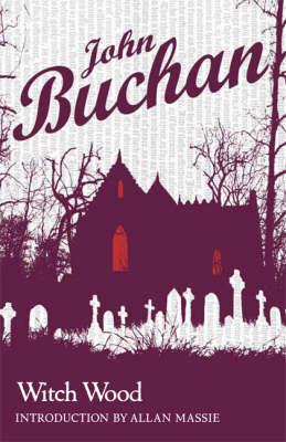 Witch Wood by John Buchan