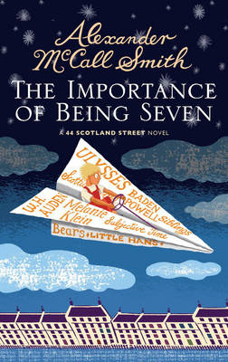 The Importance of Being Seven: 44 Scotland Street by Alexander McCall Smith