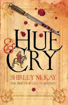 Hue and Cry : A Hew Cullan Mystery by Shirley McKay