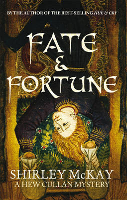 Fate & Fortune : A Hew Cullan Mystery by Shirley McKay