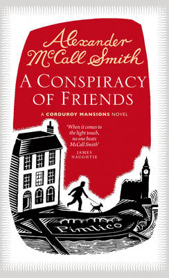 A Conspiracy of Friends : A Corduroy Mansions Novel by Alexander McCall Smith
