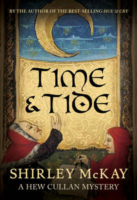 Time & Tide : A Hew Cullan Mystery by Shirley McKay