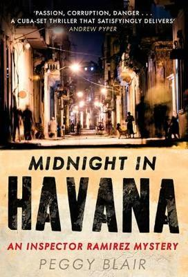 Midnight in Havana An Inspector Ramirez Investigation by Peggy Blair