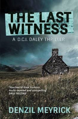 The Last Witness A D.C.I. Daley Thriller by Denzil Meyrick