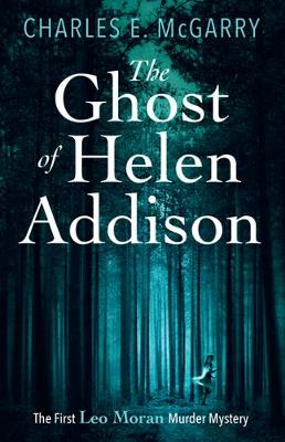 The Ghost of Helen Addison by Charles E. McGarry
