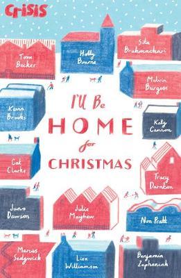 I'll be Home for Christmas by Benjamin Zephaniah, Non Pratt, Marcus Sedgwick, Cat Clarke