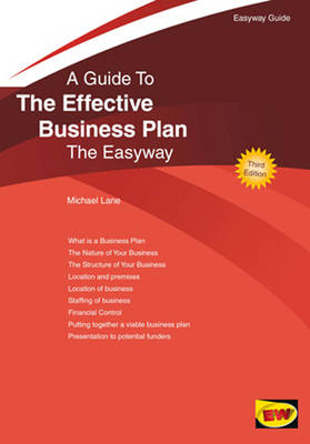 A Guide to the Effective Business Plan The Easyway by Michael Lane