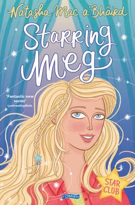 Starring Meg by Natasha Mac a'Bhaird