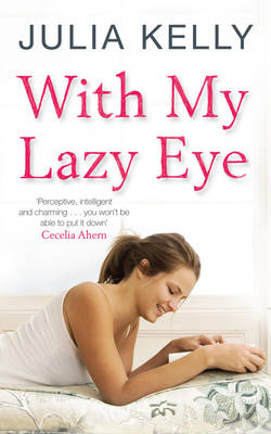 With My Lazy Eye by Julia Kelly