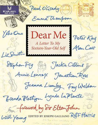 Dear Me: A Letter to My Sixteen-Year-Old Self by