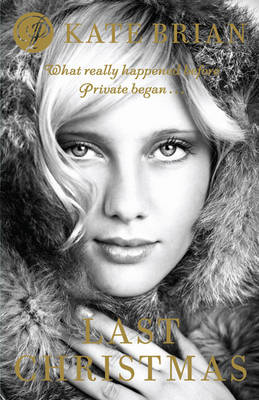 Last Christmas: The Private Prequel by Kate Brian