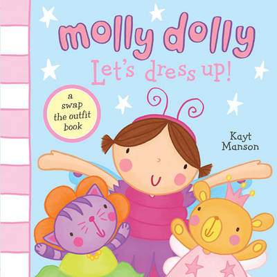Molly Dolly Let's Dress-up! by Kayt Manson