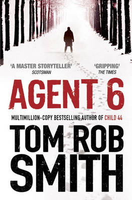 Agent 6 by Tom Rob Smith