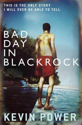 Bad Day in Blackrock by Kevin Power