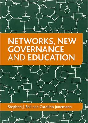 Networks, New Governance and Education by Stephen J. Ball, Carolina Junemann