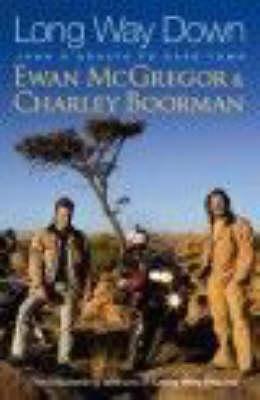 Long Way Down by Ewan Mcgregor, Charley Boorman