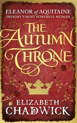 Cover for The Autumn Throne by Elizabeth Chadwick