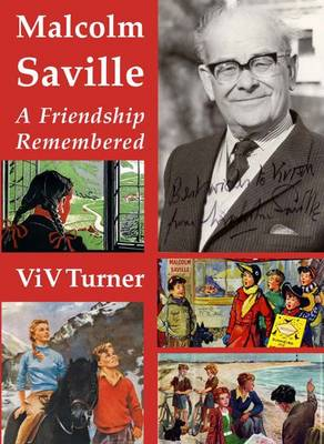 Malcolm Saville A Friendship Remembered by Viv Turner