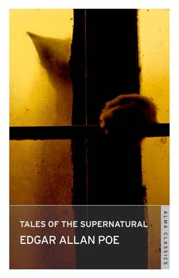 Tales of Mystery and the Supernatural by Edgar Allan Poe