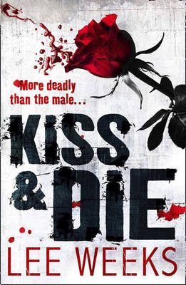 Kiss and Die by Lee Weeks