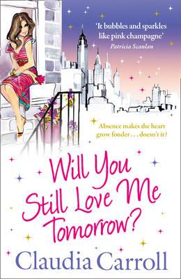 Will You Still Love Me Tomorrow? by Claudia Carroll