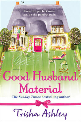 Good Husband Material by Trisha Ashley