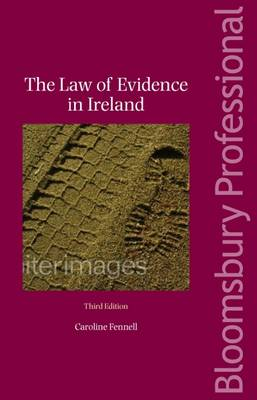The Law of Evidence in Ireland by Caroline Fennell