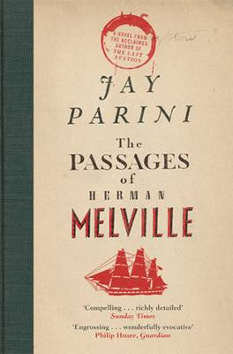 The Passages of Herman Melville by Jay Parini