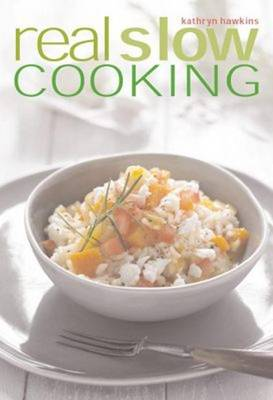 Real Slow Cooking by Kathryn Hawkins