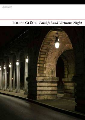 Faithful and Virtuous Night by Louise Gluck