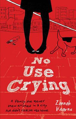 No Use Crying by Zannah Kearns