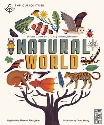 The Curiositree: Natural World A Visual Compendium of Wonders from Nature by A. J. Wood, Mike Jolley