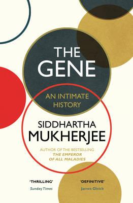 The Gene An Intimate History by Siddhartha Mukherjee