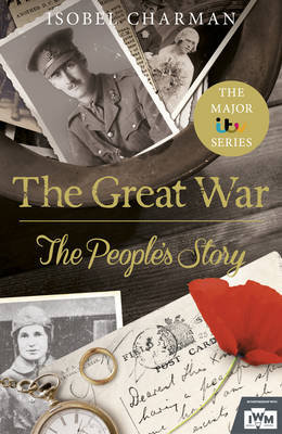 The Great War The People's Story by Izzy Charman