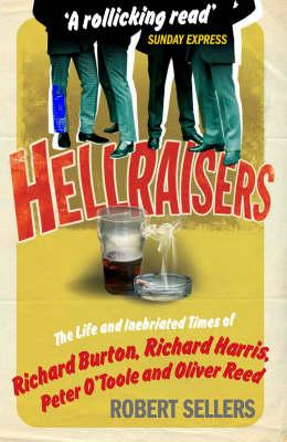 Hellraisers by Robert Sellers
