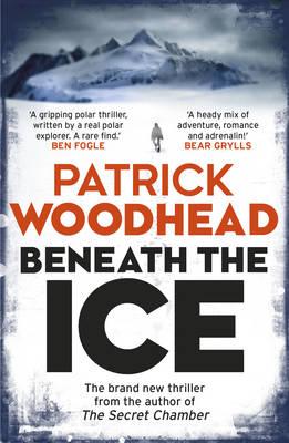 Beneath the Ice by Patrick Woodhead