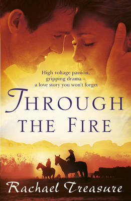 Through the Fire by Rachael Treasure