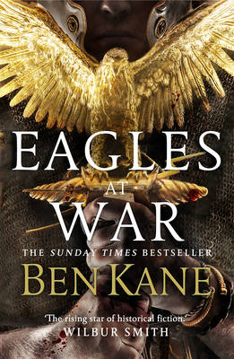 Eagles at War: (Eagles of Rome 1) by Ben Kane