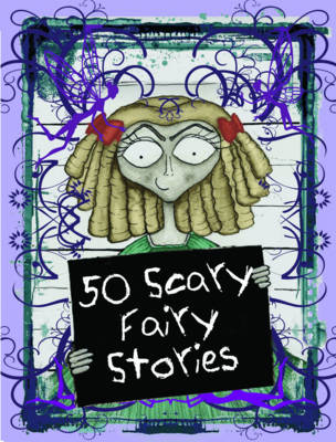 50 Scary Fairy Stories by Vic Parker
