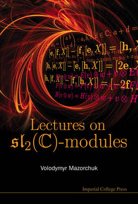 Lectures On Sl_2(c)-modules by Volodymyr (Uppsala Univ, Sweden) Mazorchuk