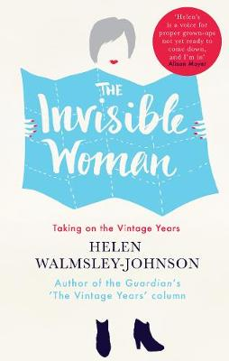 The Invisible Woman Taking on the Vintage Years by Helen Walmsley-Johnson