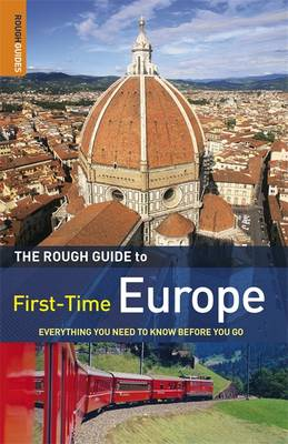 The Rough Guide to First-Time Europe Everything You Need to Know Before You Go by Doug Lansky