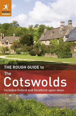 The Rough Guide to The Cotswolds Includes Oxford and Stratford-upon-Avon by Matthew Teller