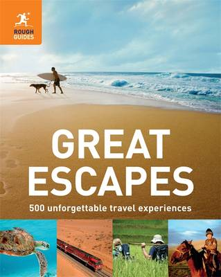 Great Escapes 500 Unforgettable Travel Experiences by