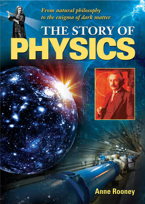 The Story of Physics by Anne Rooney