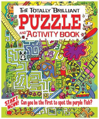 The Totally Brilliant Puzzle and Activity Book by Lisa Regan