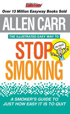The Illustrated Easy Way to Stop Smoking by Allen Carr