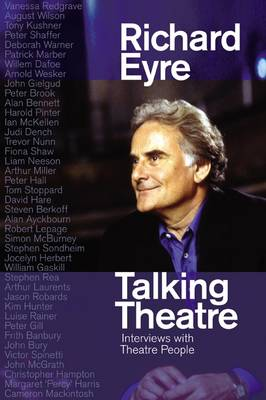 Talking Theatre by Richard Eyre